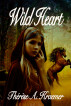 Wild Heart by Therese A. Kraemer