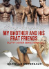 Gang-banged by my brother and his frat friends! by Danielle Devereaux