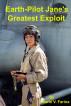 Earth-Pilot Jane's Greatest Exploit by Mario V. Farina