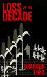Loss of the Decade by Brandon Enns
