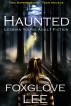 Haunted Lesbian Young Adult Fiction: Two Supernatural Teen Novels by Foxglove Lee