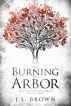 The Burning of Arbor by J.L. Brown