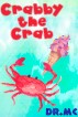 Crabby the Crab: kids books for kids ages 3-5 ages by Dr. MC