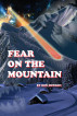 Fear on The Mountain by Ron Howson