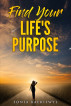 Find your Life's Purpose by Sonia Baeriswyl