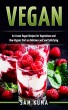 Ice Cream Vegan Recipes: Soul Satisfying Ice Cream Vegan Diet Recipes to supplement a Vegetarian and Raw Vegan Lifestyle by supershake