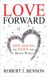 Love Forward by Robert J. Benson