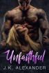 Unfaithful by J.K. Alexander