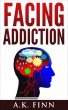 Facing Addiction by A.K. Finn