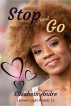 Stop and Go (Lesbian Light Reads 11) by Elizabeth Andre