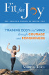 Fit for Joy: The Healing Power of Being You by Valeria Teles