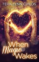Tera Lynn Childs - When Magic Wakes