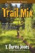 Trail Mix by T. Duren Jones