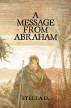 A Message From Abraham by Stella D.