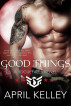 Good Things by April Kelley