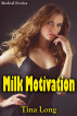 Milk Motivation: Medical Erotica by Tina Long