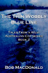 The Thin Wobbly Blue Line- Tales From a West Australian Cop Series Book 2 by Bob MacDonald