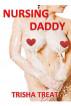 Nursing Daddy by Trisha Treat