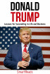 Donald Trump: Lessons for Succeeding in Life and Business by SmartReads