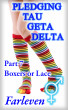Pledging Tau Geta Delta Part 7 - Boxers or Lace by Farleven