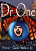 Dr. One by Peter Galarneau Jr.