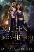 Queen of Iron and Blood by Melissa Wright