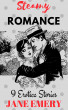 Steamy Romance: 9 Erotica Stories by Jane Emery
