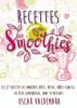 Recettes Smoothies : les 27 Recettes de smoothies verts, detox,  brûle-graisse : les recettes de smoothies les plus Savoureuses, dont 14 Desserts by Oscar Valdemara