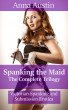 Spanking The Maid - The Complete Trilogy by Anna Austin