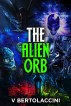 The Alien Orb by V Bertolaccini