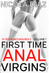 First Time Anal Virgins - 10 Book Megabundle Volume 1 by Nicola Diaz