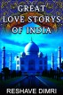 Great Love Storys Of India by Reshave Dimri