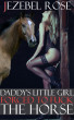 Daddy's Little Girl Forced To Fuck the Horse by Jezebel Rose