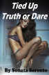 Tied Up Truth or Dare by Sonata Sorento