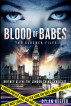 Blood of Babes: The Slasher Files (Book 1) by Dylan Keefer