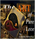 The Art of Pure Love by Camille Wheatley