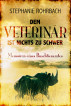 Dem Veterinär ist nichts zu schwer - Memoiren eines Buschtierarztes by Stephanie Rohrbach