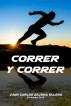 Correr y Correr by Juan Carlos Arjona