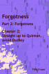 Forgotness: Part 2: Forgotness, Chapter 2: Straight up to Quinton, avoid Dudley by T W G Fraser