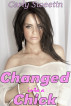 Changed into a Chick by Carly Sweetin