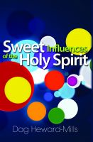 Dag Heward-Mills - Sweet Influences of the Holy Spirit