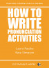 How To Write Pronunciation Activities by Katy Simpson
