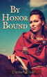 By Honor Bound by Elizabeth Easter