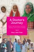 A Doctor's Journey: What I learned about women, healing, and myself in Eritrea by Mary Lake Polan