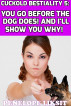 You Go Before The Dog Does! And I'll Show You Why! Cuckold Bestiality 5 by Penelope Liksit