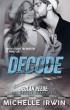 Decode (Declan Reede 6) by Michelle Irwin