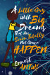 A Little Guy with Big Dreams That Are Soooo Totally Not Gonna Happen by Ernest Antwi