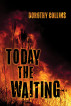 Today The Waiting by Dorothy Collins
