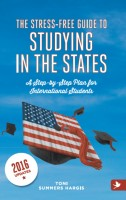 The Stress-Free Guide to Studying in the States – a Step-by-Step Plan for