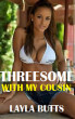 Threesome With My Cousin by Layla Butts